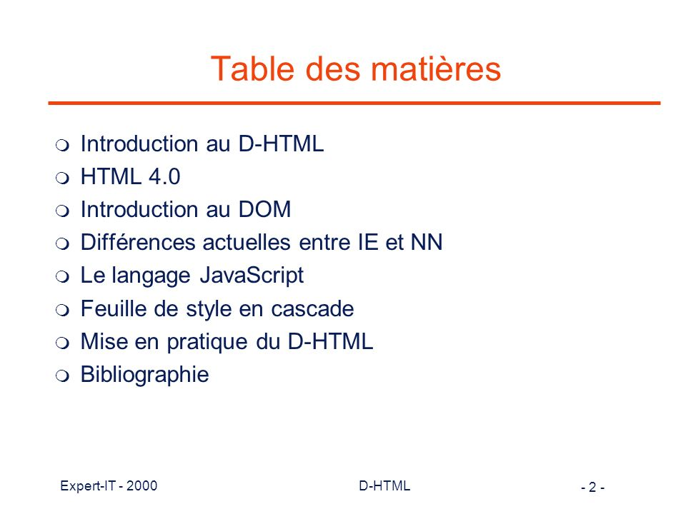 Table des matières Introduction au D-HTML HTML 4.0 Introduction au DOM