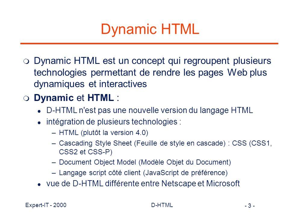 Dynamic HTML Dynamic HTML est un concept qui regroupent plusieurs technologies permettant de rendre les pages Web plus dynamiques et interactives.