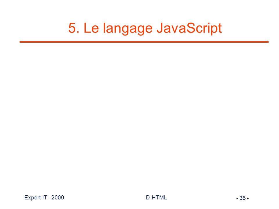 5. Le langage JavaScript Expert-IT - 2000 D-HTML