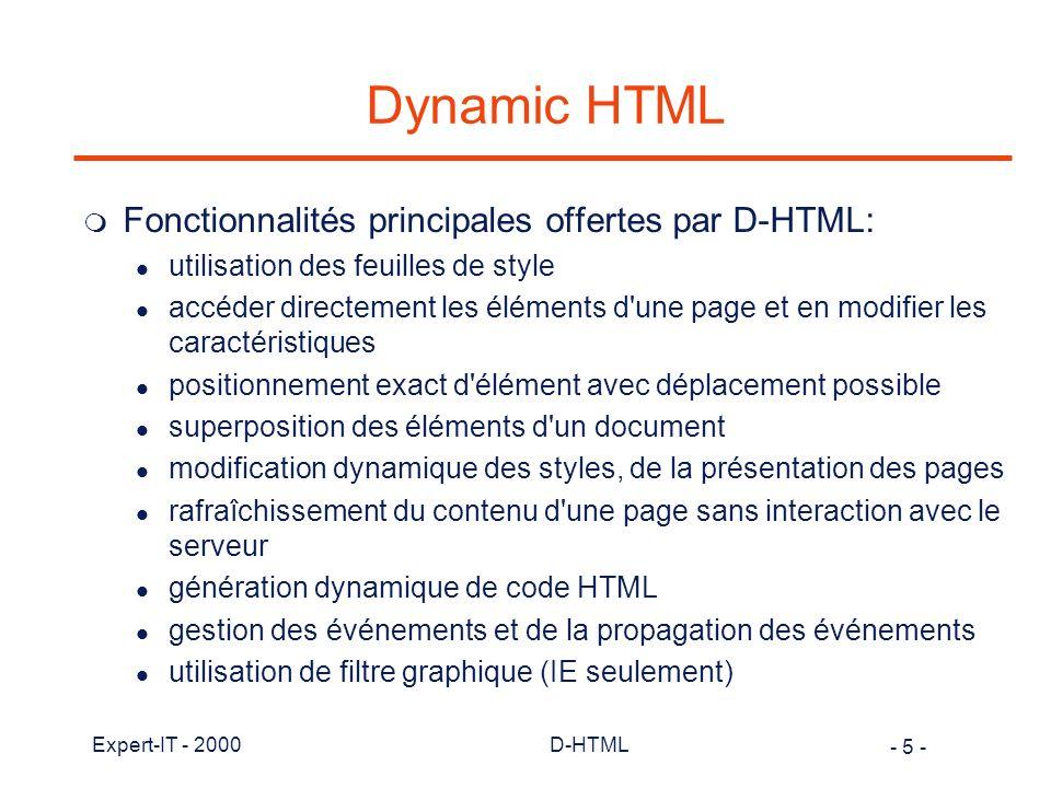 Dynamic HTML Fonctionnalités principales offertes par D-HTML: