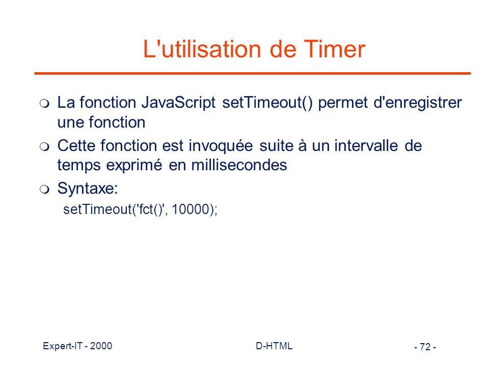 L utilisation de Timer La fonction JavaScript setTimeout() permet d enregistrer une fonction.