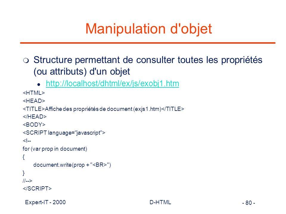 Manipulation d objet Structure permettant de consulter toutes les propriétés (ou attributs) d un objet.