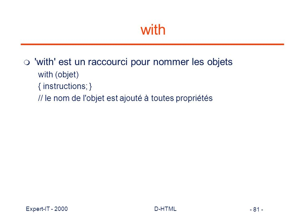 with with est un raccourci pour nommer les objets with (objet)