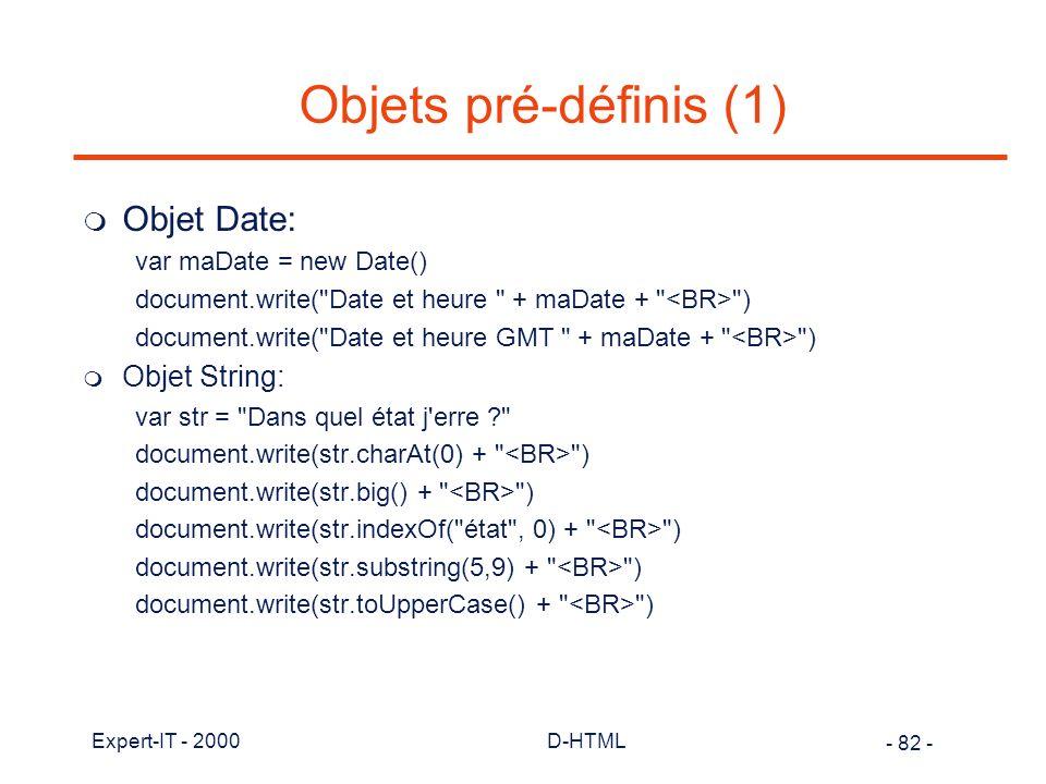 Objets pré-définis (1) Objet Date: Objet String:
