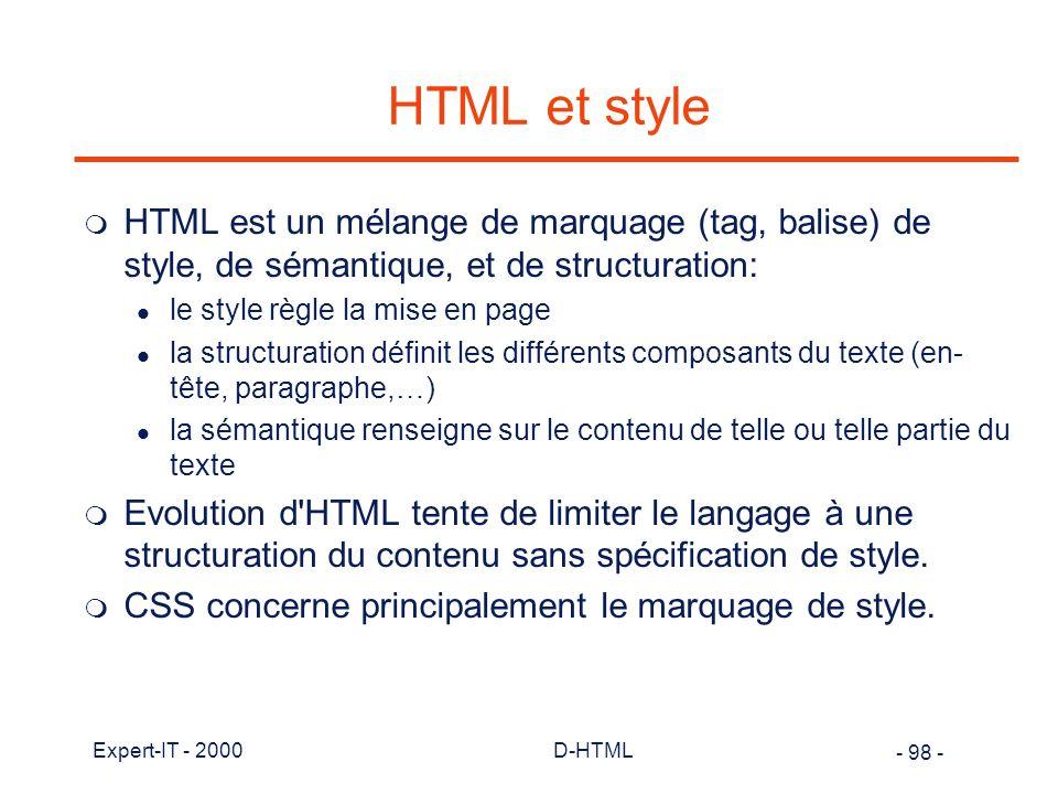 HTML et style HTML est un mélange de marquage (tag, balise) de style, de sémantique, et de structuration: