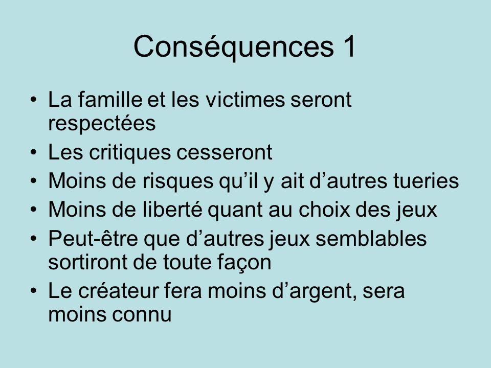 Conséquences 1 La famille et les victimes seront respectées