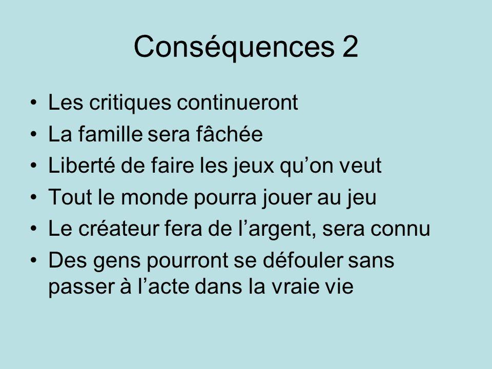 Conséquences 2 Les critiques continueront La famille sera fâchée