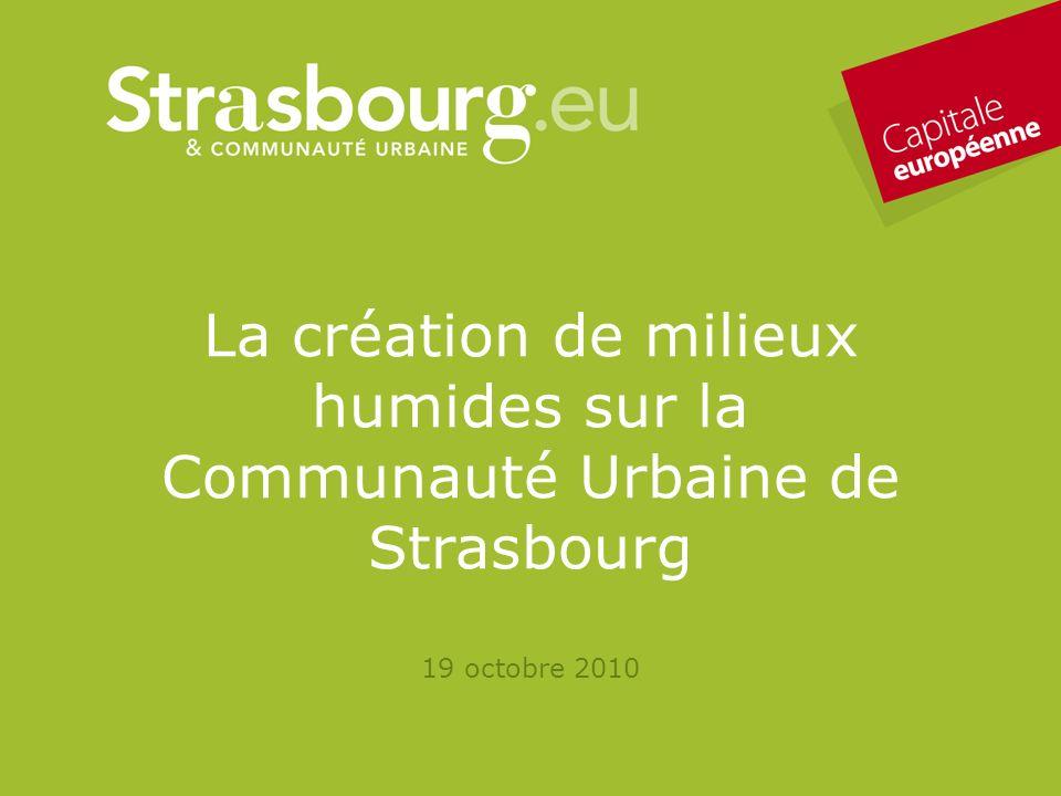 La création de milieux humides sur la Communauté Urbaine de Strasbourg