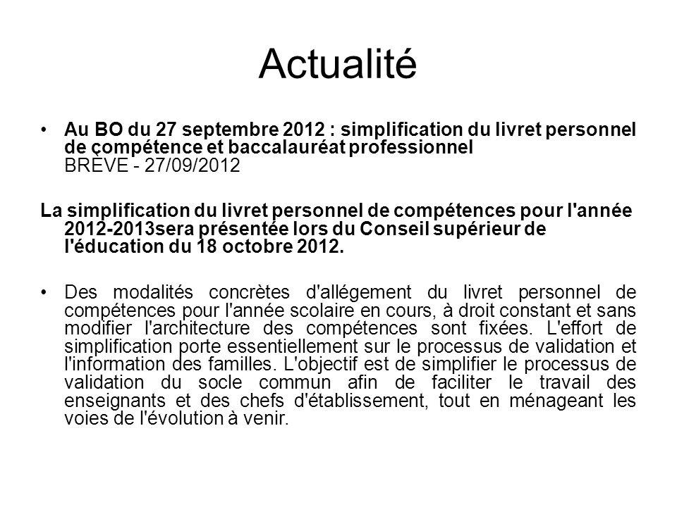 Actualité Au BO du 27 septembre 2012 : simplification du livret personnel de compétence et baccalauréat professionnel BRÈVE - 27/09/2012.