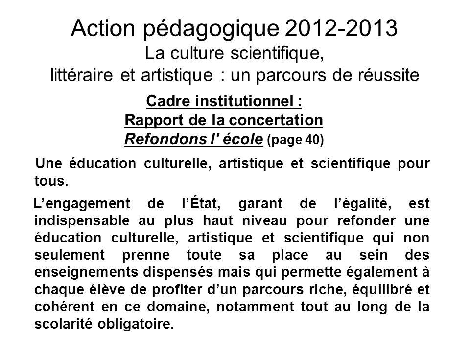 Action pédagogique 2012-2013 La culture scientifique, littéraire et artistique : un parcours de réussite