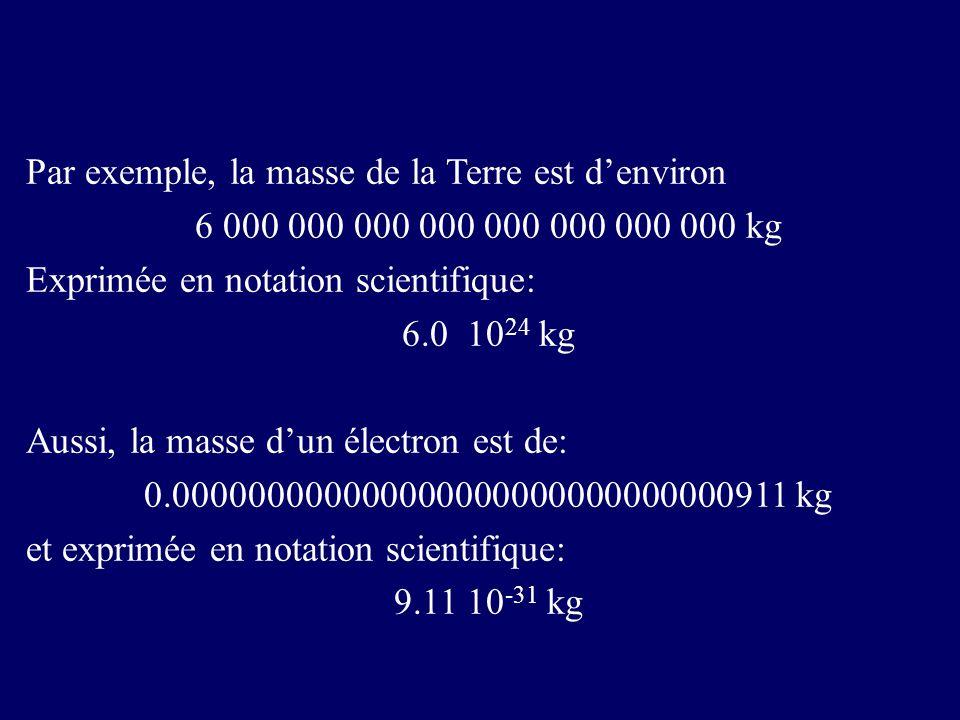Par exemple, la masse de la Terre est d'environ
