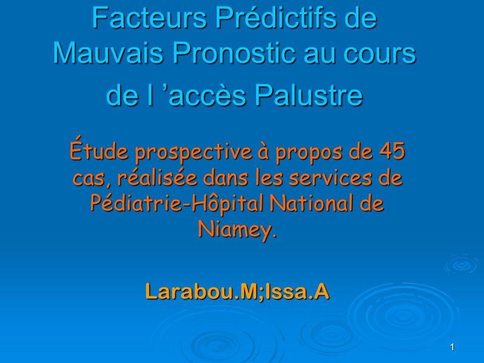 Facteurs Prédictifs de Mauvais Pronostic au cours de l 'accès Palustre