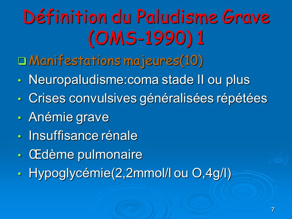 Définition du Paludisme Grave (OMS-1990) 1