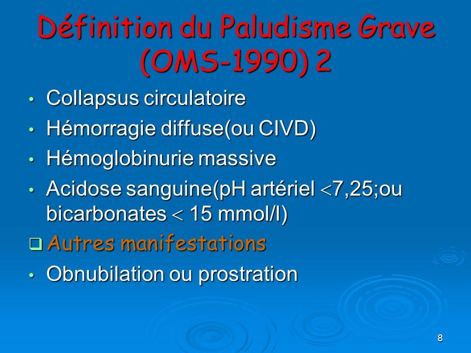 Définition du Paludisme Grave (OMS-1990) 2