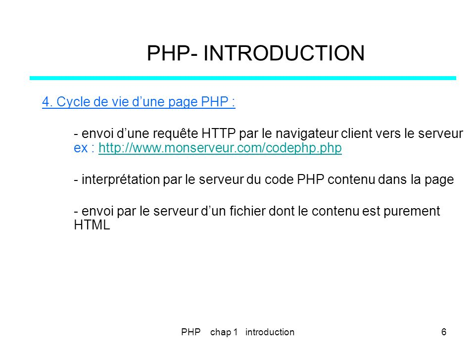 PHP- INTRODUCTION 4. Cycle de vie d'une page PHP :