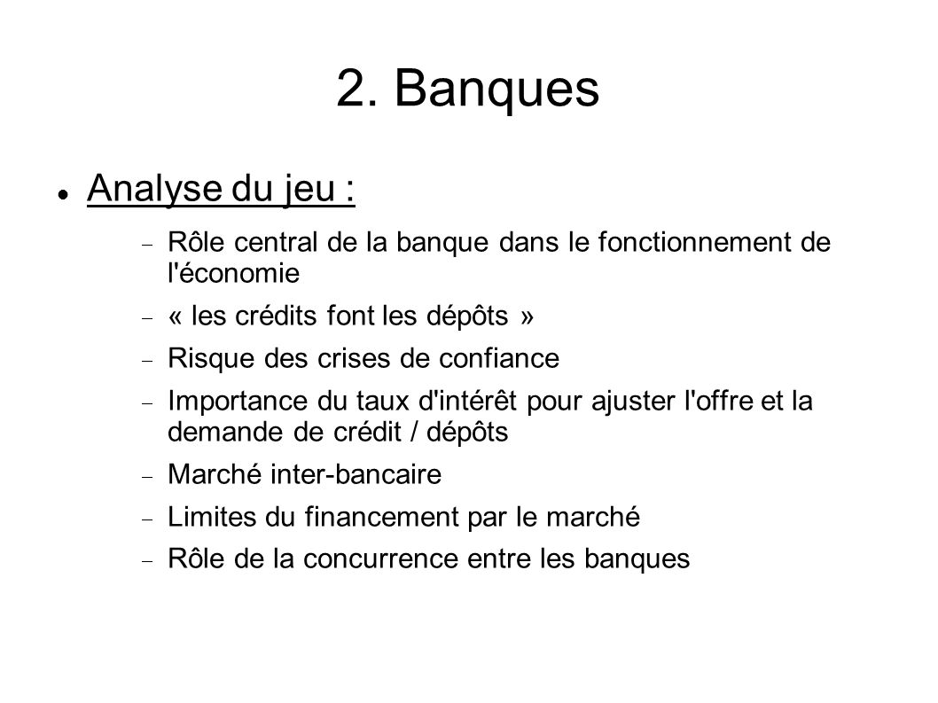 2. Banques Analyse du jeu :