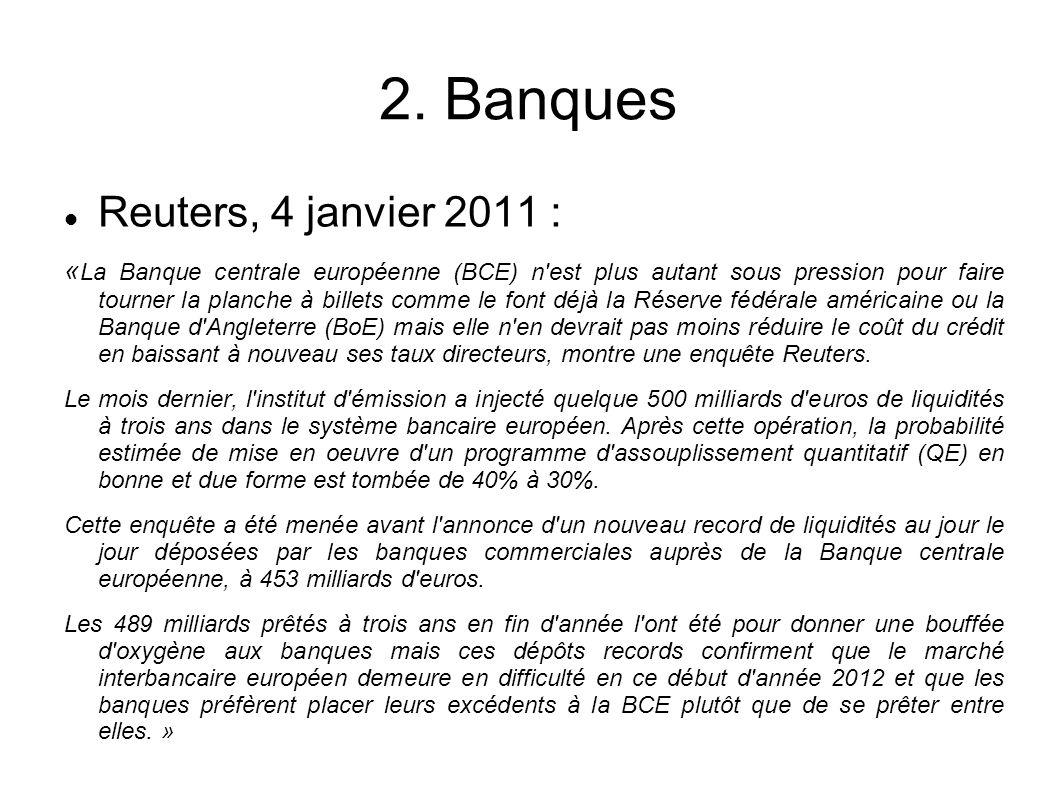 2. Banques Reuters, 4 janvier 2011 :