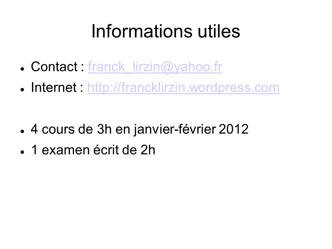 Informations utiles Contact : franck_lirzin@yahoo.fr