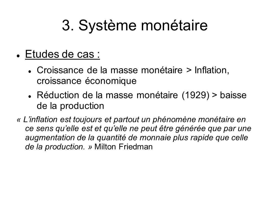 3. Système monétaire Etudes de cas :