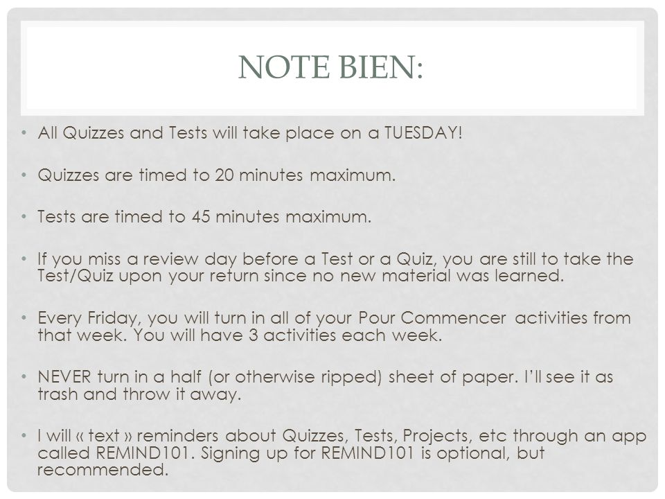 Note bien: All Quizzes and Tests will take place on a TUESDAY!