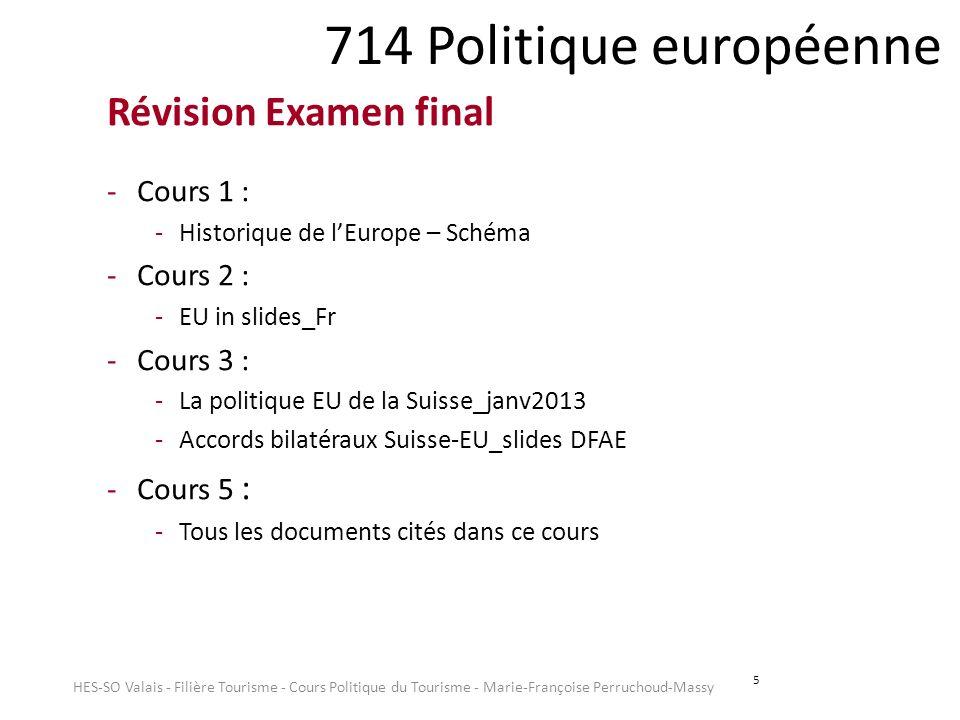714 Politique européenne Révision Examen final Cours 1 : Cours 2 :