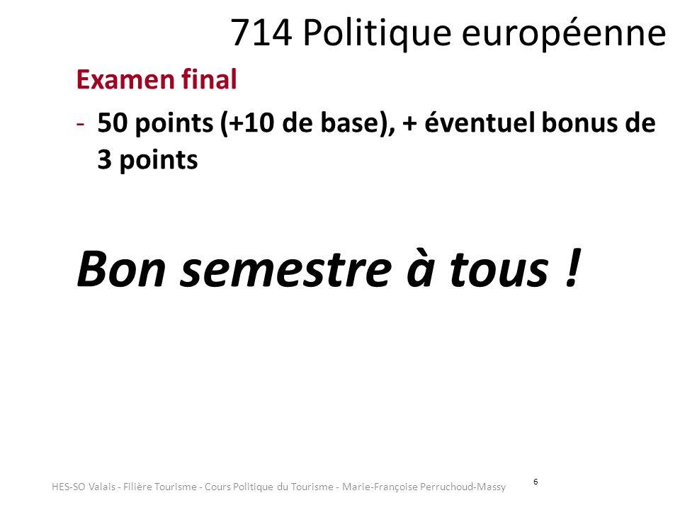 Bon semestre à tous ! 714 Politique européenne Examen final