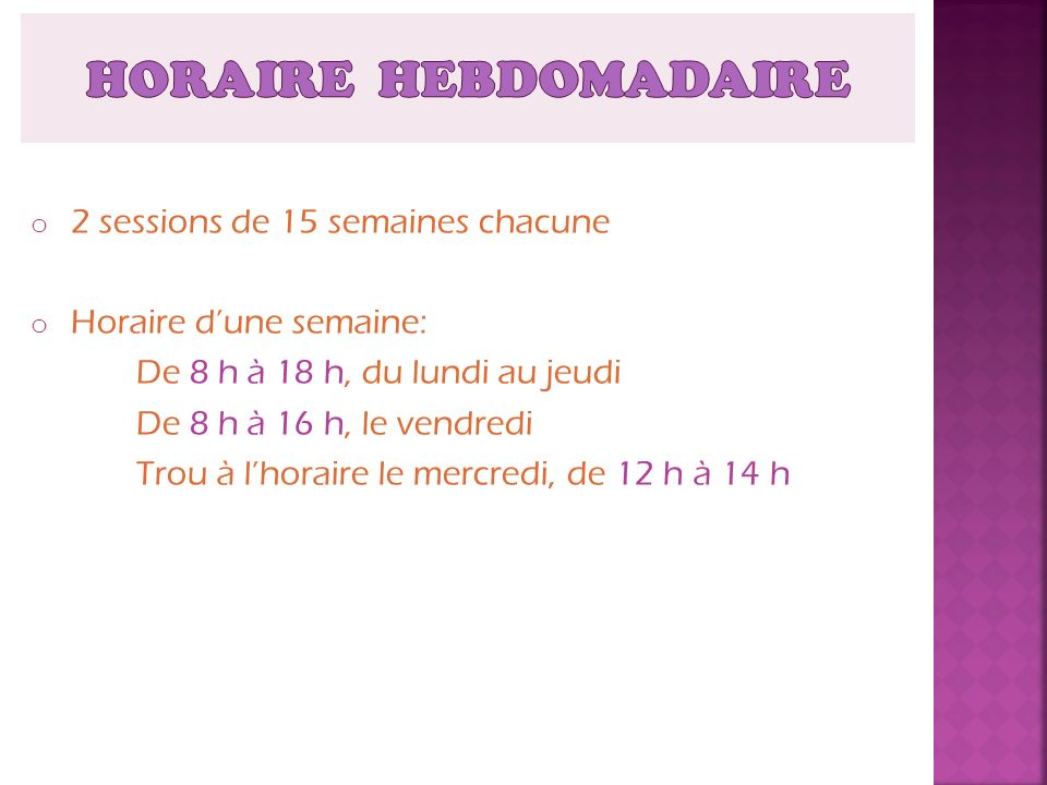 HORAIRE HEBDOMADAIRE 2 sessions de 15 semaines chacune