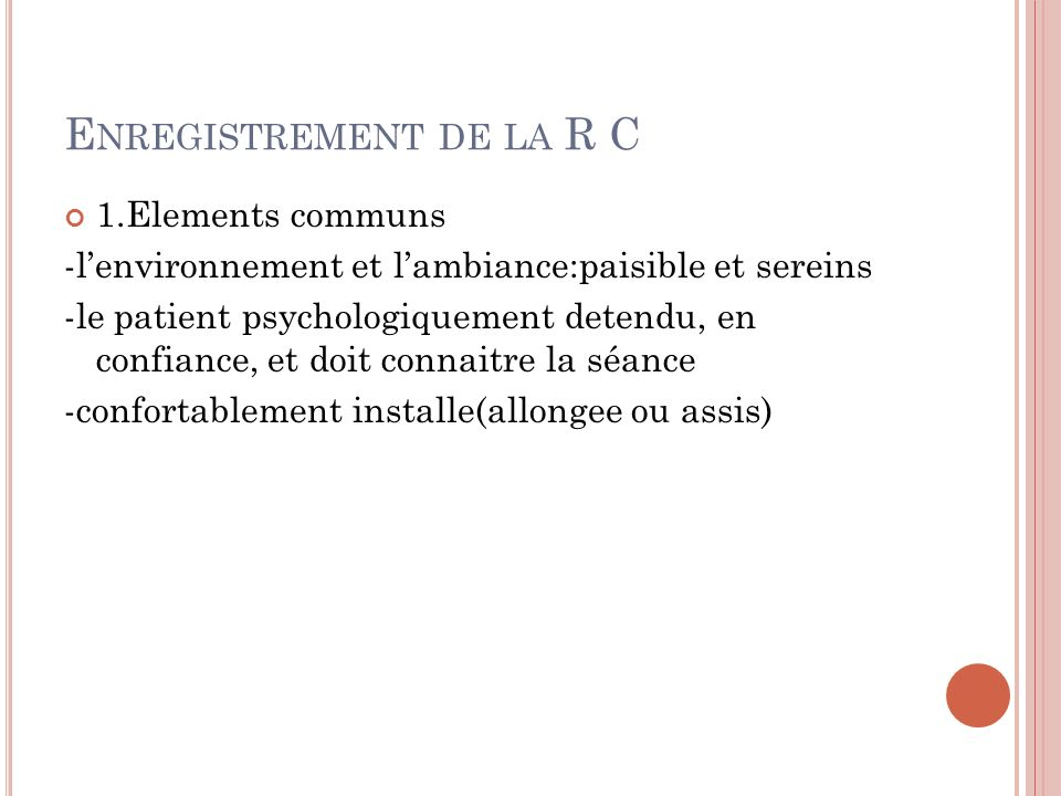 Enregistrement de la R C