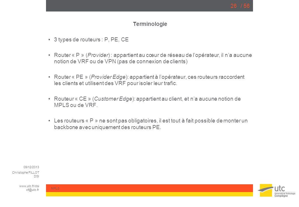 Terminologie 3 types de routeurs : P, PE, CE.