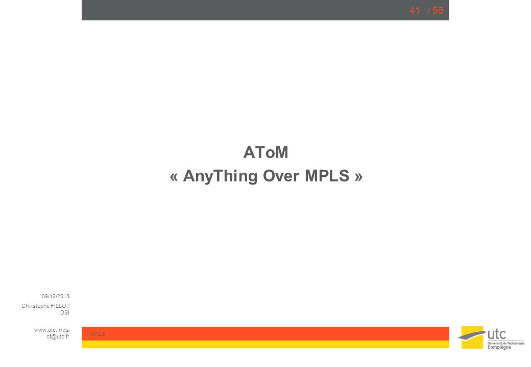 AToM « AnyThing Over MPLS »