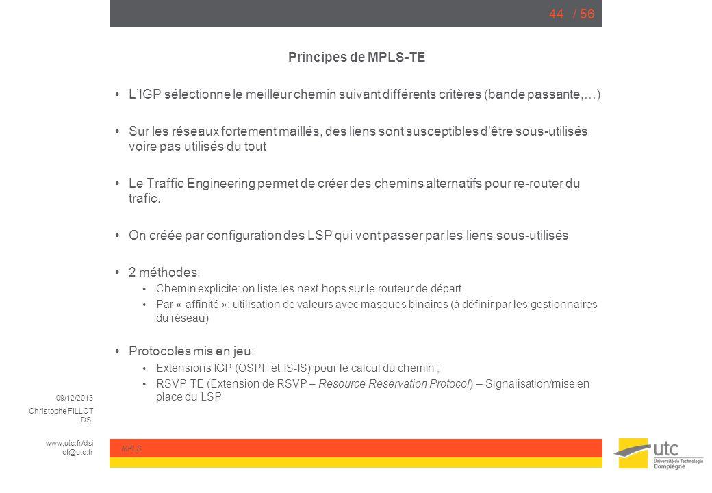 Principes de MPLS-TE L'IGP sélectionne le meilleur chemin suivant différents critères (bande passante,…)
