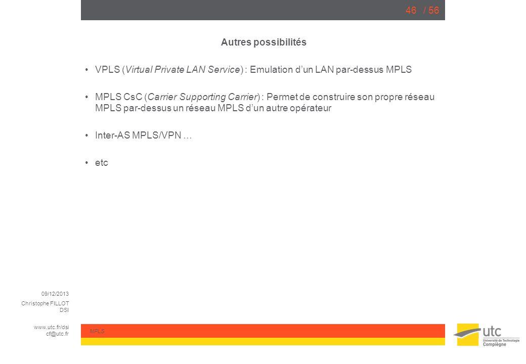 Autres possibilités VPLS (Virtual Private LAN Service) : Emulation d'un LAN par-dessus MPLS.
