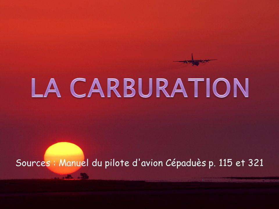 Sources : Manuel du pilote d avion Cépaduès p. 115 et 321