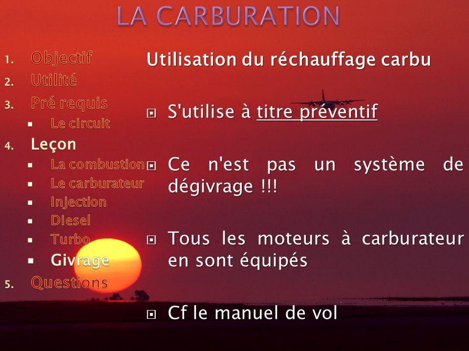 LA CARBURATION Utilisation du réchauffage carbu