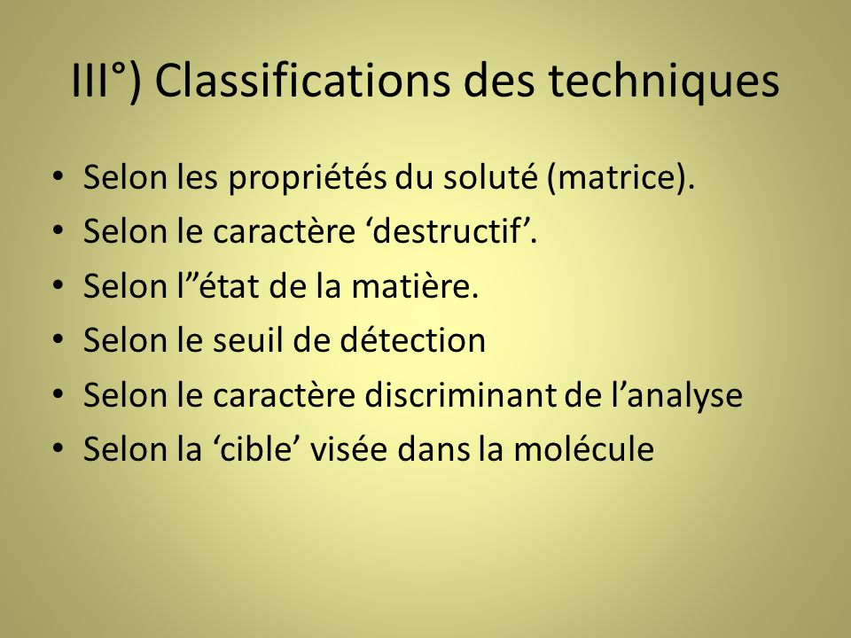 III°) Classifications des techniques