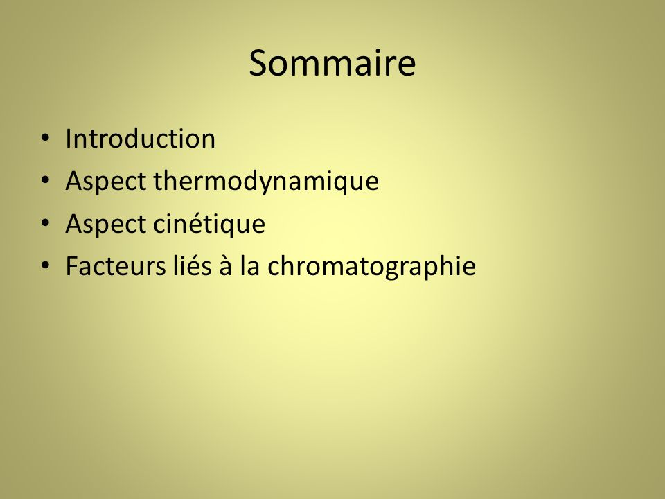 Sommaire Introduction Aspect thermodynamique Aspect cinétique