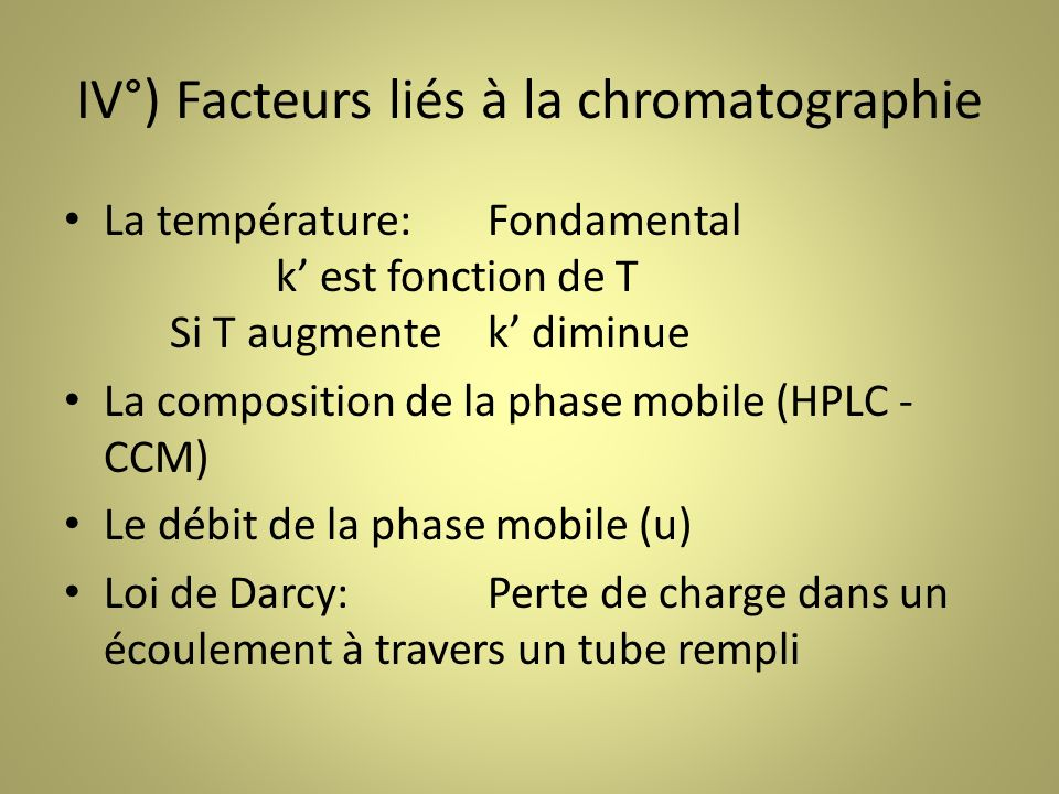 IV°) Facteurs liés à la chromatographie