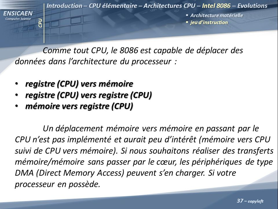 registre (CPU) vers mémoire registre (CPU) vers registre (CPU)