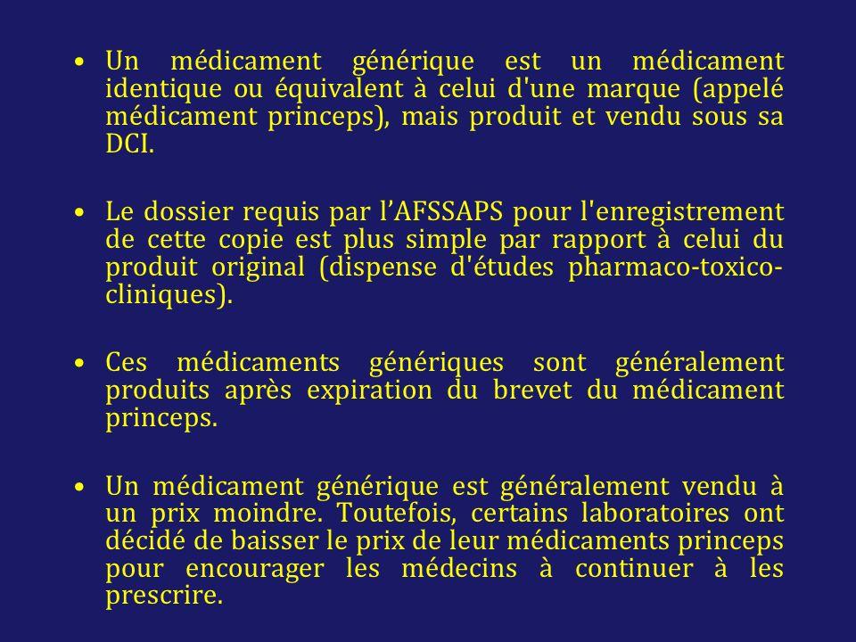 Un médicament générique est un médicament identique ou équivalent à celui d une marque (appelé médicament princeps), mais produit et vendu sous sa DCI.
