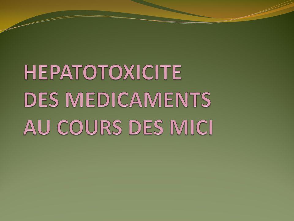 HEPATOTOXICITE DES MEDICAMENTS AU COURS DES MICI