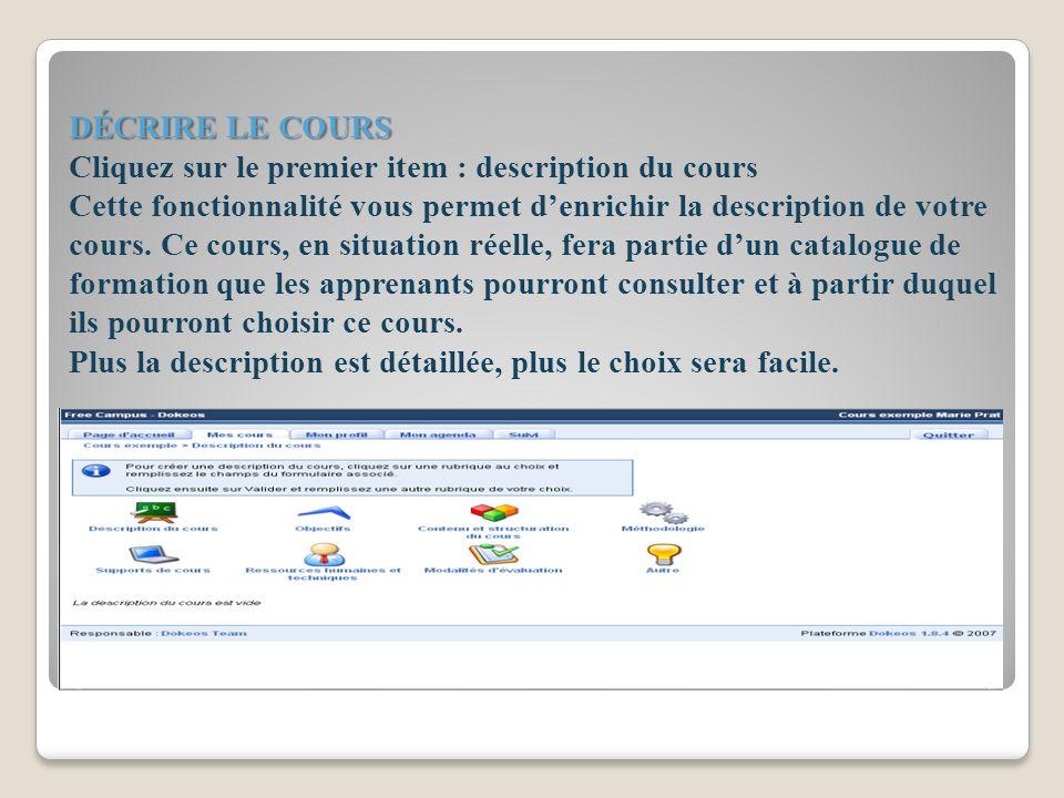 DÉCRIRE LE COURS Cliquez sur le premier item : description du cours Cette fonctionnalité vous permet d'enrichir la description de votre cours.