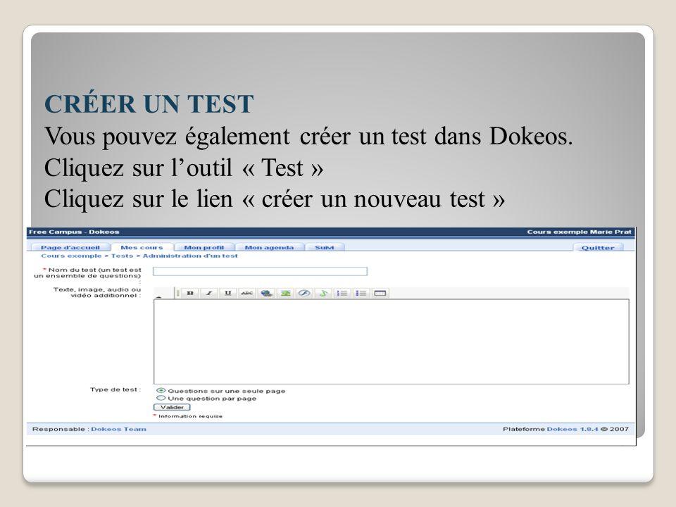 CRÉER UN TEST Vous pouvez également créer un test dans Dokeos