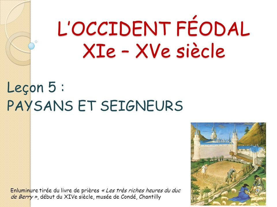 L'OCCIDENT FÉODAL XIe – XVe siècle