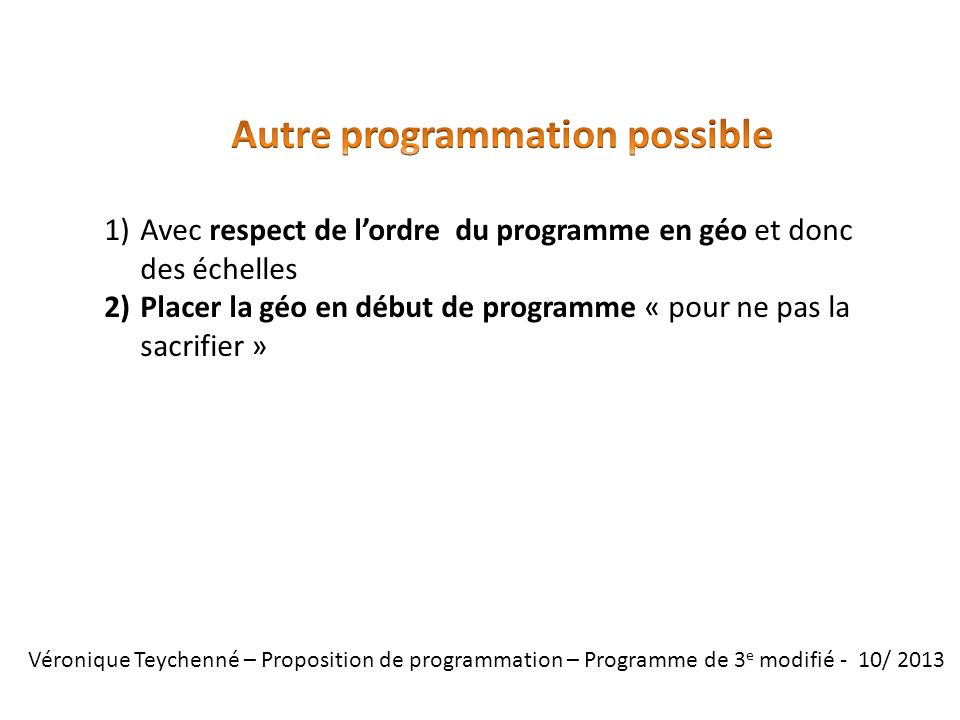 Autre programmation possible