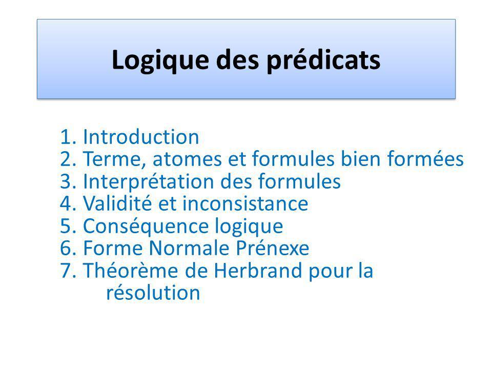 Logique des prédicats 1. Introduction