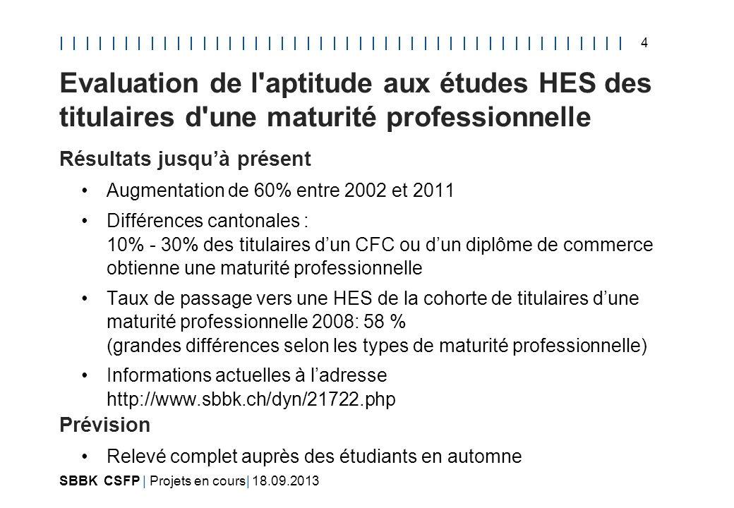 Evaluation de l aptitude aux études HES des titulaires d une maturité professionnelle