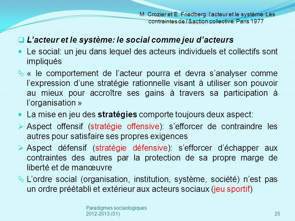 L'acteur et le système: le social comme jeu d'acteurs