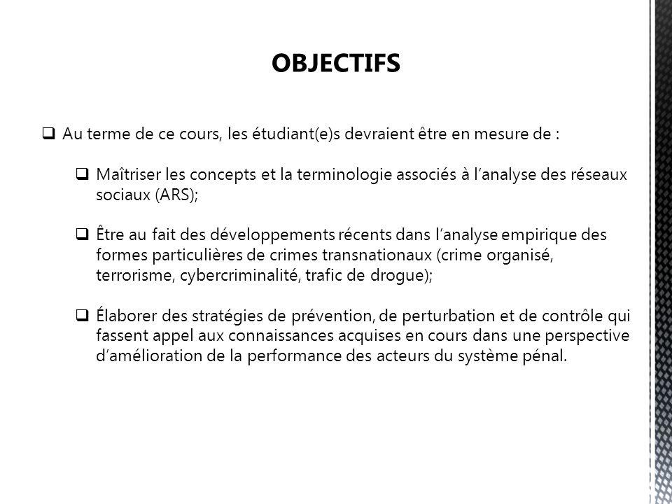 OBJECTIFS Au terme de ce cours, les étudiant(e)s devraient être en mesure de :