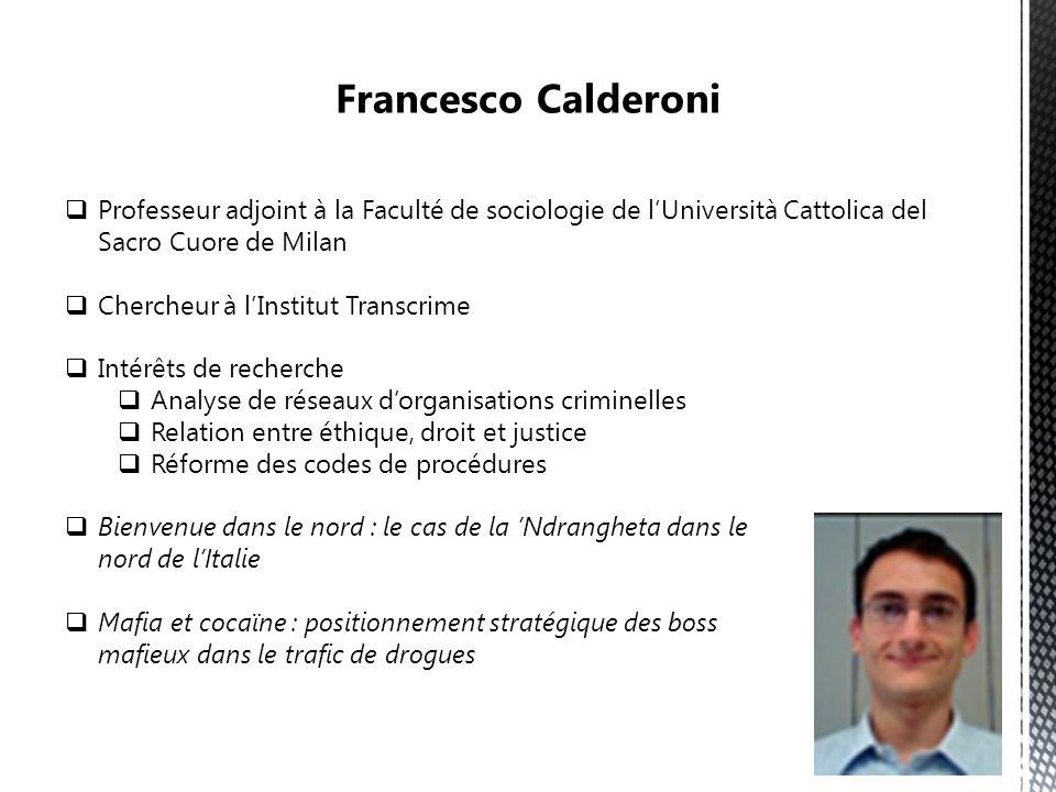 Francesco Calderoni Professeur adjoint à la Faculté de sociologie de l'Università Cattolica del Sacro Cuore de Milan.