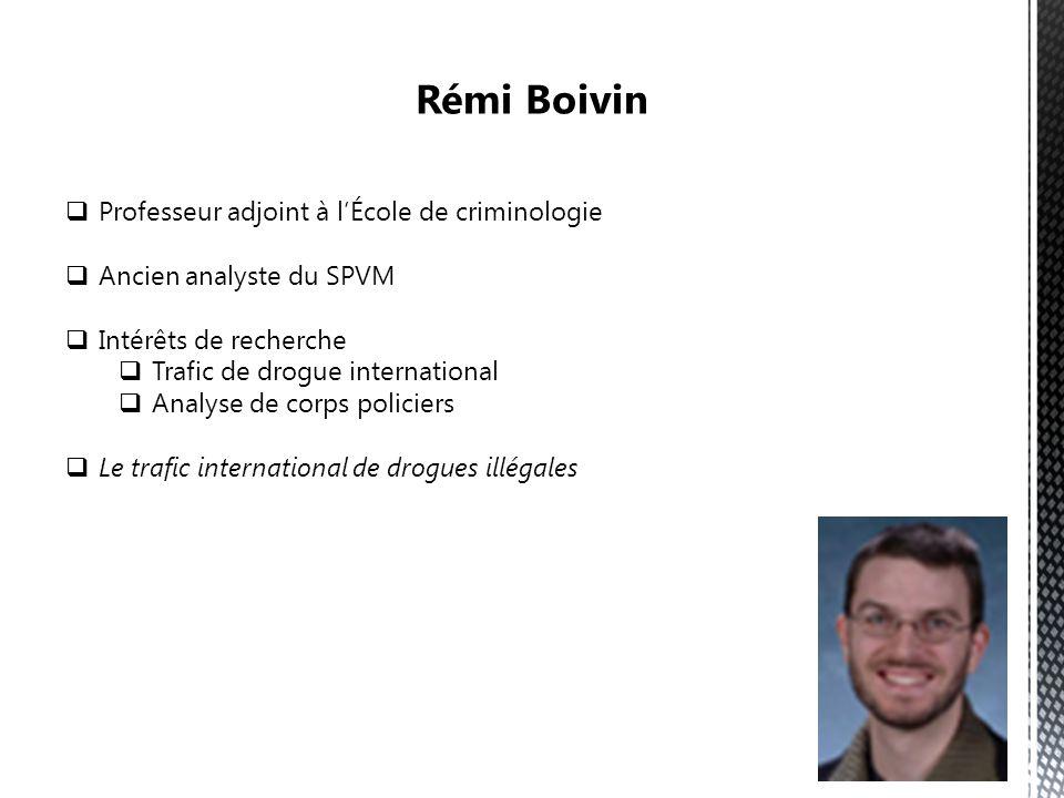 Rémi Boivin Professeur adjoint à l'École de criminologie